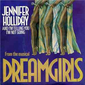Jennifer Holliday - And I'm Telling You I'm Not Going