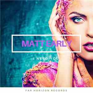 Matt Early - I Need You