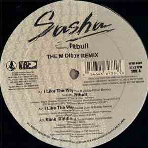 Sasha  - I Like The Way (Remixes)