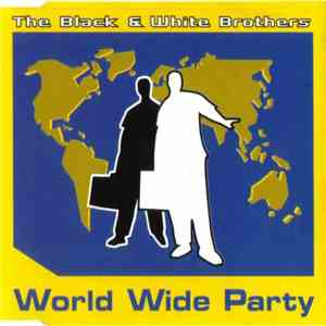 The Black & White Brothers - World Wide Party