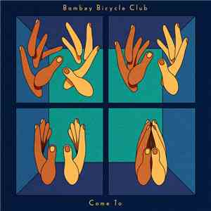 Bombay Bicycle Club - Come To