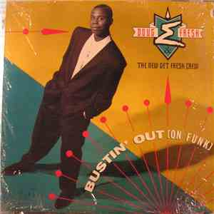 Doug E. Fresh & The New Get Fresh Crew - Bustin' Out (On Funk)