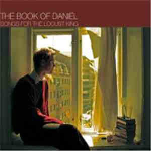 The Book Of Daniel - Songs For The Locust King