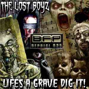 The Lost Boyz  - Life's A Grave Dig It!