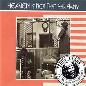 Terry Clark And The Clark Brothers Band - Heaven Is Not That Far Away